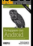 Sviluppare con Android: Realizzare le applicazioni mobili con Java ed Eclipse (Informatica Generale e Sistemi Operativi)