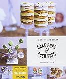 Cake pops & push pops - Les délices de Solar
