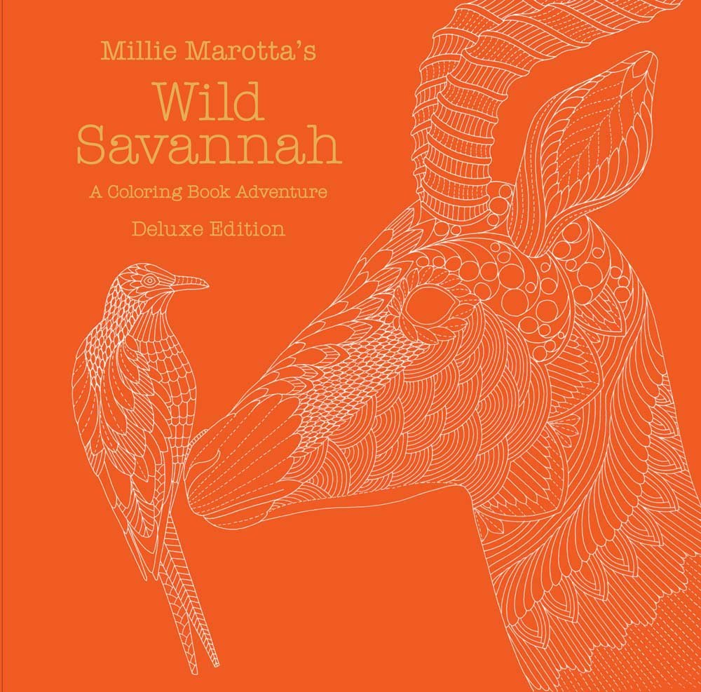 Millie Marottas Wild Savannah Deluxe Edition A Coloring Book Adventure Marotta Adult 9781454710080 Amazon