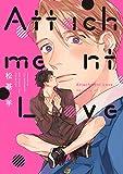 【Amazon.co.jp限定】Attachment Love (特典:描き下ろしイラスト データ配信) (バーズコミックス リンクスコレクション)