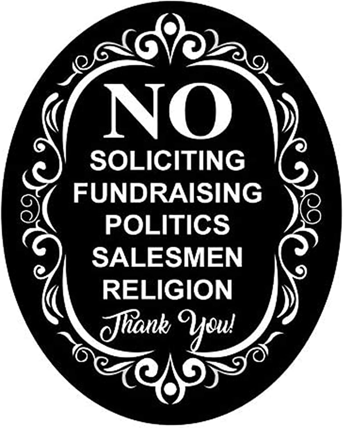 Floro No Soliciting Sign Board, Says Go Away But Politely, Unwelcome Salesmen, Solicitors, Fundraisers, Political and Religion Persuaders, Oval Sign
