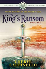 Young Knights of the Round Table: The King's Ransom (Tales and Legends for Reluctant Readers) (Volume 1) Paperback