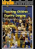 Teaching Children Country Dance: How to teach children Country Dance