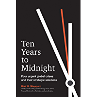 Ten Years to Midnight: Four Urgent Global Crises and Their Strategic Solutions (English Edition)