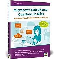 Microsoft Outlook und OneNote im Büro: Die besten Tipps & Tricks für effektives Arbeiten. Geeignet für alle Versionen ab 2010