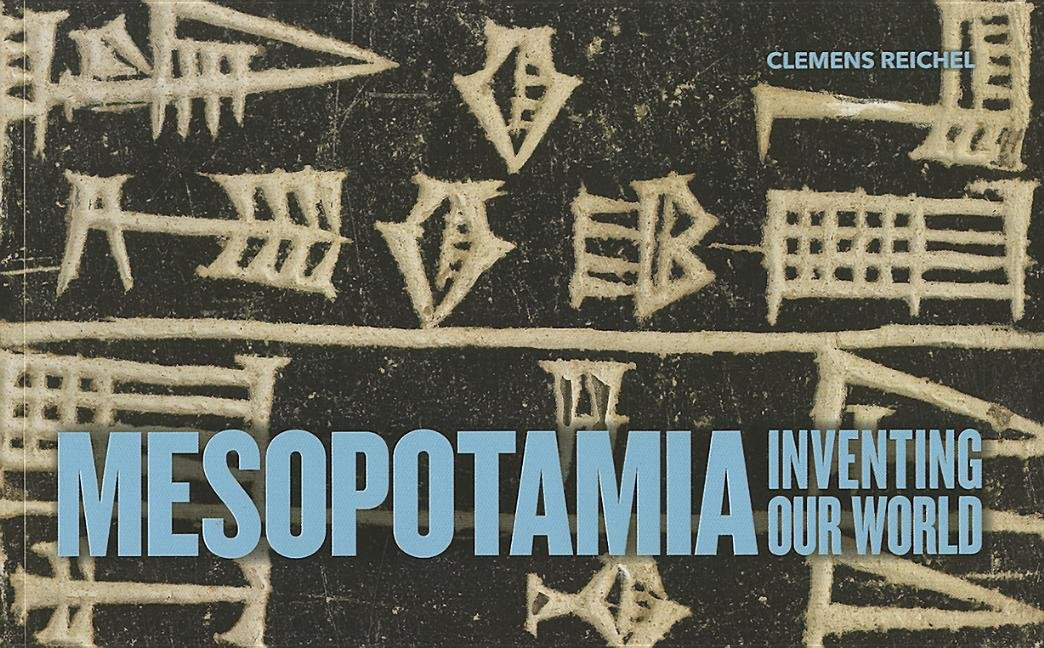 Mesopotamia: Inventing Our World