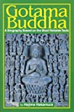Gotama Buddha: A Biography Based on the Most Reliable Texts, Vol. 1