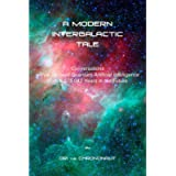A MODERN INTERGALACTIC TALE: Conversations with a Sentient Quantum Artificial Intelligence from 6,575,042 Years in the…