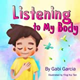 Listening to My Body: A guide to helping kids understand the connection between their sensations (wh