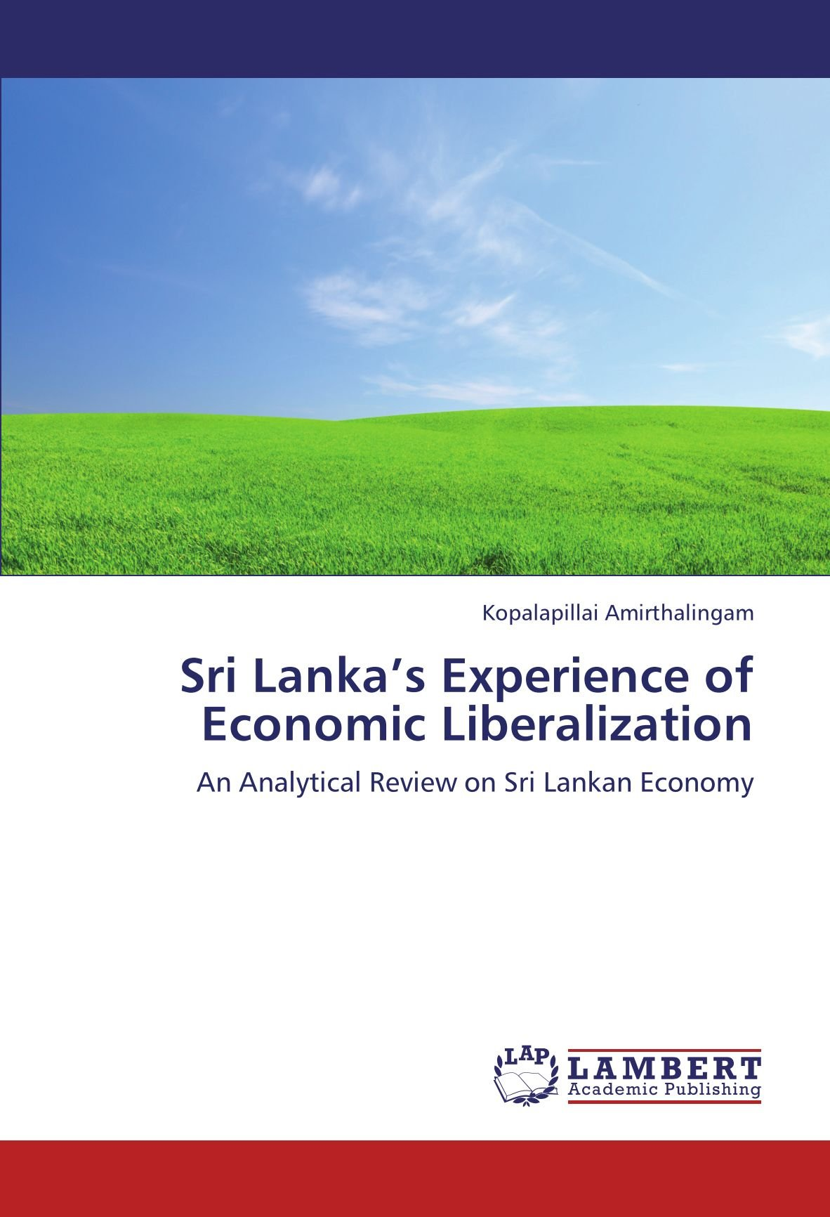Sri Lanka's Experience of Economic Liberalization: An Analytical Review on Sri Lankan Economy ebook