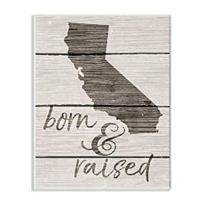 The Stupell Home Décor Collection Born and Raised California Wall Plaque Art, 10 x 15