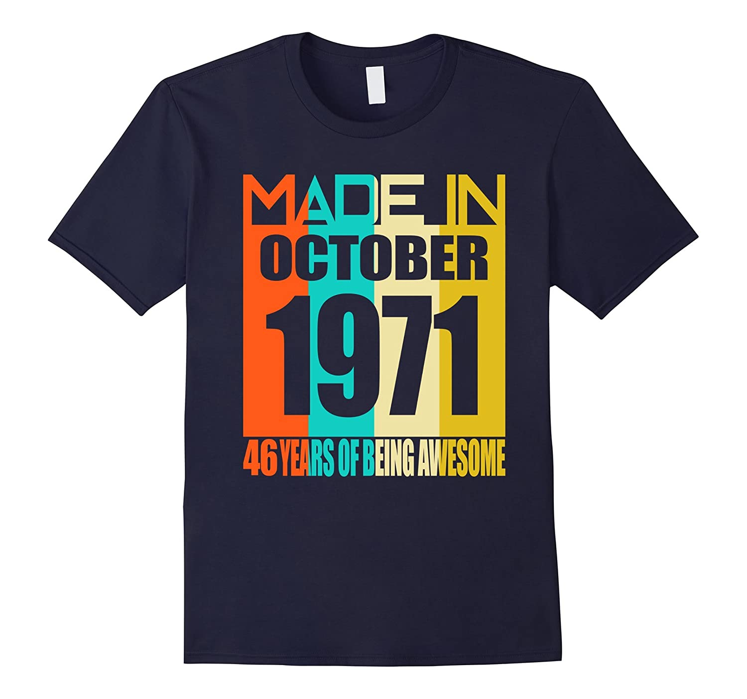 October 1971 46th Birthday Gifts 46 yrs old Bday T-shirt-BN
