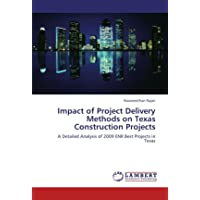 Impact of Project Delivery Methods on Texas Construction Projects: A Detailed Analysis of 2009 ENR Best Projects in Texas