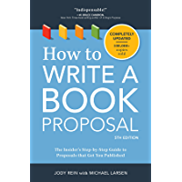 How to Write a Book Proposal: The Insider's Step-by-Step Guide to Proposals that Get You Published (English Edition)