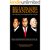 Billionaire Branding: How Hip Hop's Cash Kings Built Their Empires book cover