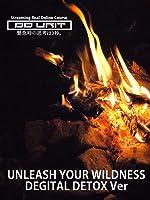 DDUNIT Unleash Your Wildness DegitalDetox Ver
