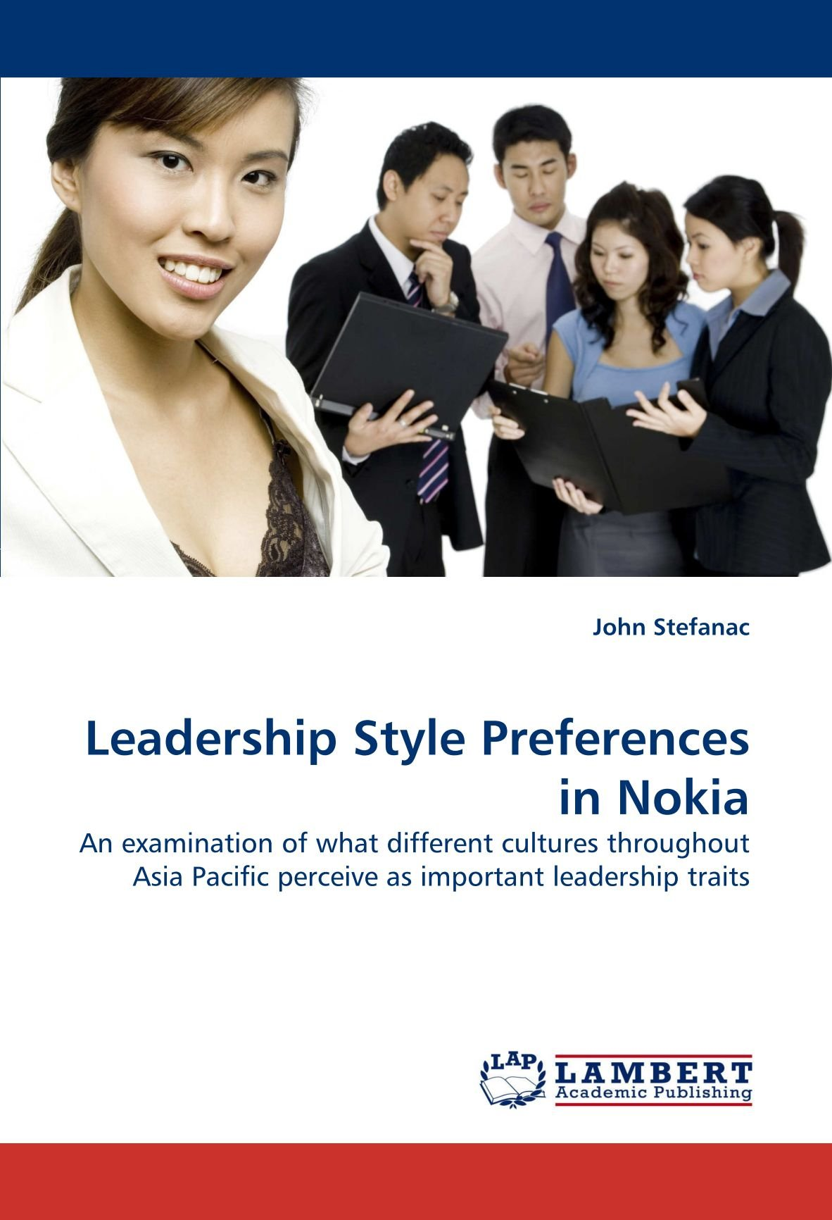 Download Leadership Style Preferences in Nokia: An examination of what different cultures throughout Asia Pacific perceive as important leadership traits pdf