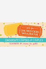 Good for One Mediocre Shoulder Rub: Considerate Coupons for Couples Paperback