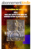 2022:WHAT WILL HAPPEN TO US WHEN THE ANUNNAKI RETURN TO EARTH IN 2022? (English Edition)