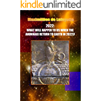 2022:WHAT WILL HAPPEN TO US WHEN THE ANUNNAKI RETURN TO EARTH IN 2022?