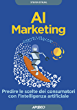 AI Marketing: Predire le scelte dei consumatori con l'intelligenza artificiale (Data Science Vol. 4)