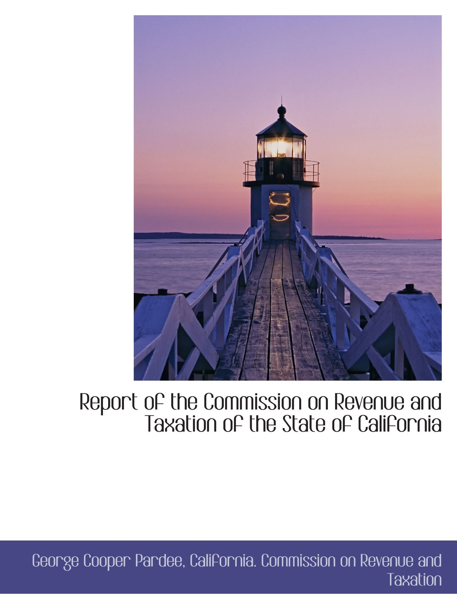 Download Report of the Commission on Revenue and Taxation of the State of California pdf epub