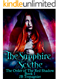 The Sapphire Scythe: A Reverse Harem Urban Fantasy Romance (The Order of the Red Shadow Book 1)