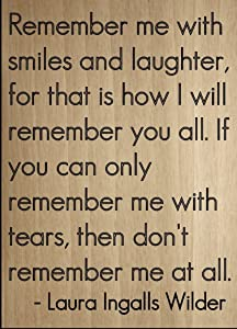 Mundus Souvenirs Remember me with Smiles and Laughter. Quote by Laura Ingalls Wilder, Laser Engraved on Wooden Plaque - Size: 8