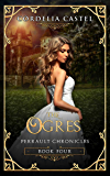 The Ogres (Perrault Chronicles Book 4)