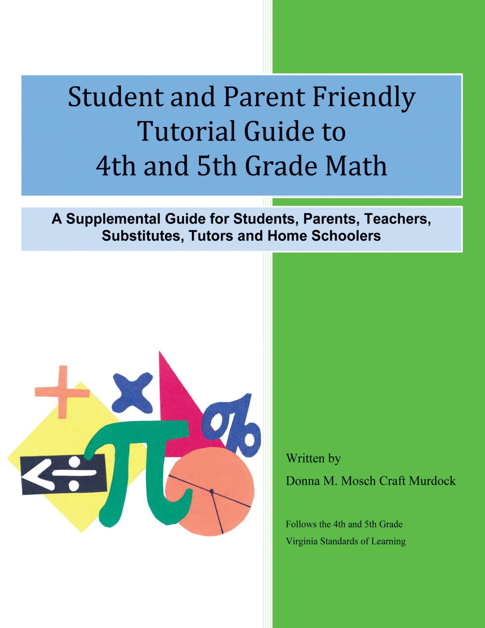 Student and Parent Friendly Tutorial Guide to 4th and 5th Grade Math: A Supplemental Guide for Students, Parents, Teachers, Substitutes, Tutors and Home Schoolers ebook