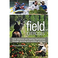 Field Exercises: How Veterans Are Healing Themselves through Farming and Outdoor...