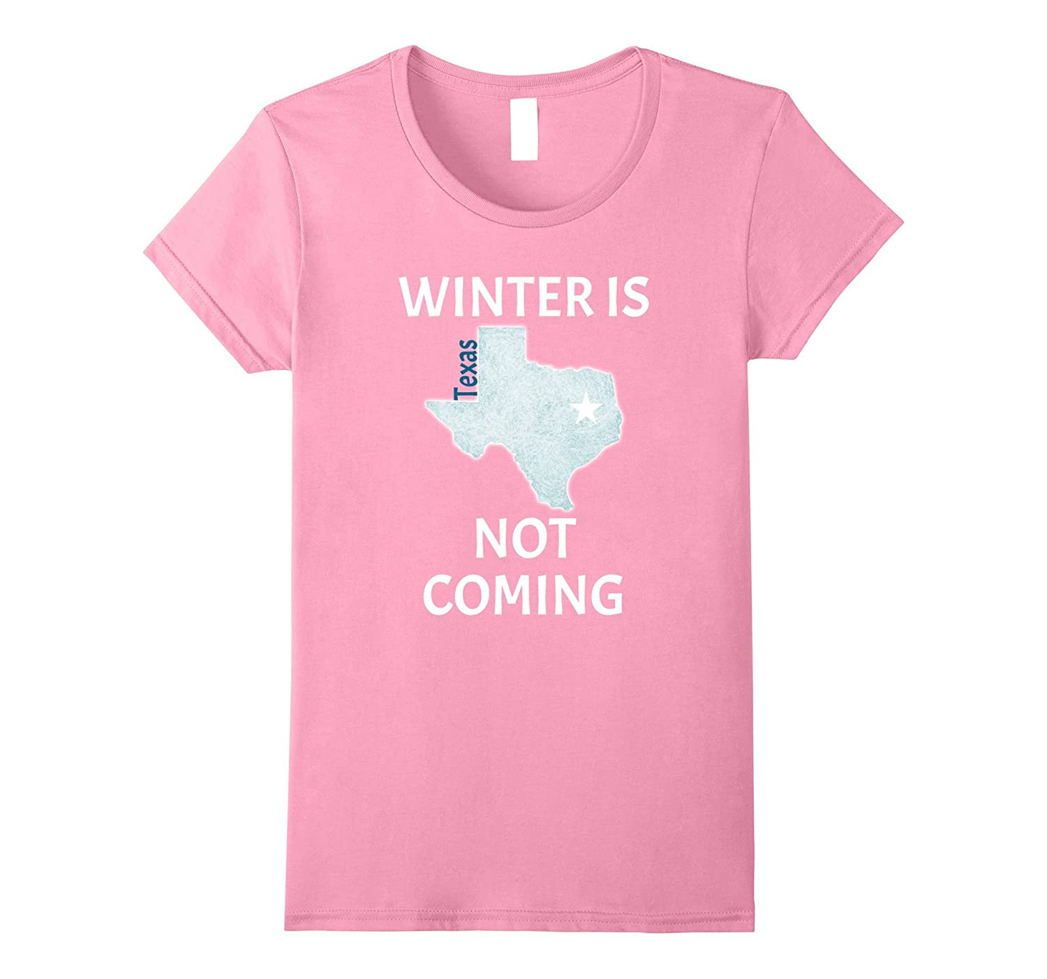 Winter is Not coming Texas shirts, funny tshirt