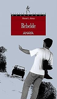 Rebelde (Literatura Juvenil (A Partir De 12 Años) - Espacio Abierto)