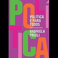 Política é para todos (Portuguese Edition)