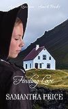 Finding Love: Amish Romance Novella (Amish Brides: Historical Romance Book 3)