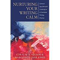 Nurturing Your Writing Calm: Connecting Calm and Creativity in a Consistent Writing Practice
