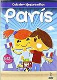 Guías de viajes para niños París (Guia De Viaje Para Niños)