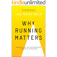 Why Running Matters: Lessons in Life, Pain and Exhilaration – From 5K to the Marathon