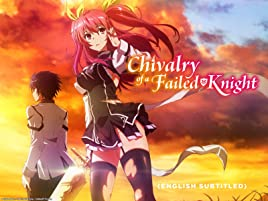 Watch Chivalry Of A Failed Knight English Subtitled Prime Video Carnival phantasm ex season, illya castle special and. watch chivalry of a failed knight