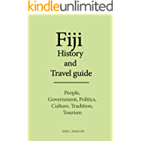 Fiji History and Travel guide: People, Government, Politics, Culture, Tradition, Tourism
