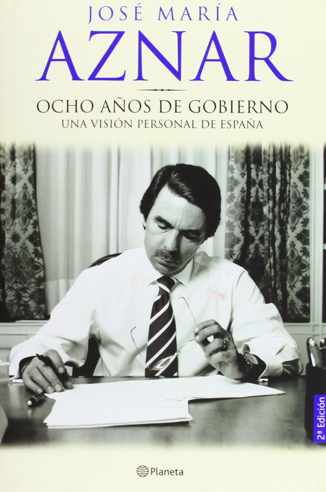 Ocho Anos de Gobierno / Eight Years of Goverment (Spanish Edition)