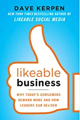 Likeable Business: Why Today's Consumers Demand More and How Leaders Can Deliver Kindle Edition