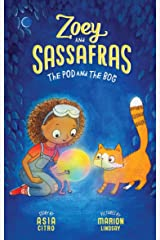 The Pod and The Bog (Zoey and Sassafras) Paperback