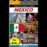 Mexico for Kids! - Hispanic Heritage for Children