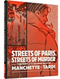 Streets of Paris, Streets of Murder: The Complete Graphic Noir of Manchette & Tardi Vol. 1 (The Complete Noir Stories of…