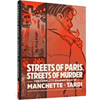 Streets of Paris, Streets of Murder: The Complete Graphic Noir of Manchette and Tardi