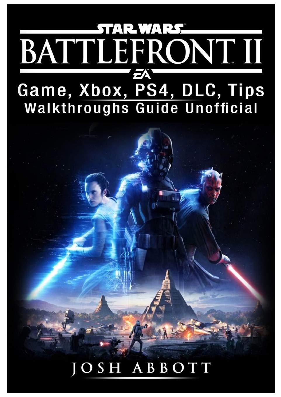 Star Wars Battlefront 2 Game, Xbox, PS4, DLC, Tips, Walkthroughs ...