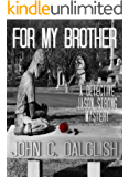 FOR MY BROTHER (Clean Mystery Suspense) (Detective Jason Strong Book 3)
