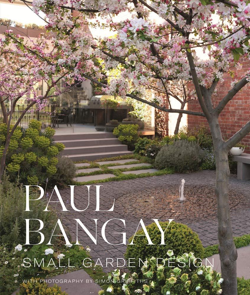 Small Garden Design Paul Bangay Simon Griffiths 9780143785774