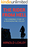 The Rider from Hell: The Sobering Story of a Psychopathic Cyclist